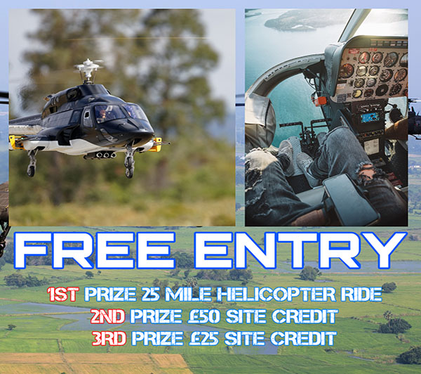 FREE ENTRY WITH EVERY TICKET YOU BUY 25 MILE HELICOPTER TOUR PLUS TWO RUNNERS UP