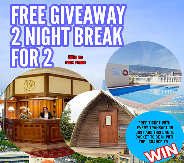 FREE ENTRYS WITH ALL TRANSACTIONS  2 NIGHT HOTEL BREAK FOR TWO